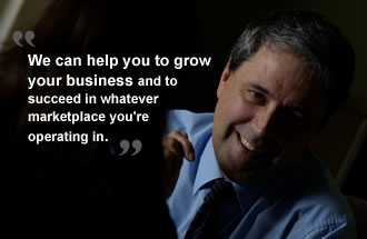 We can help you to grow your business and to succeed in whatever marketplace you're operating in.